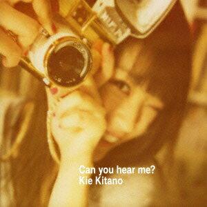 【送料無料】Can you hear me?(CD+DVD-2) [ 北乃きい ]