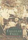 Tallulah Falls TALLULAH FALLS ...