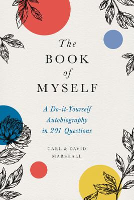 The Book of Myself: A Do-It-Yourself Autobiography in 201 Questions画像