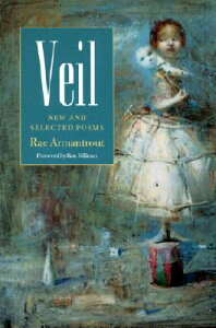 Veil: New and Selected Poems VEIL (Wesleyan Poetry) [ Rae Armantrout ]