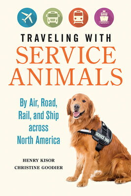 Traveling with Service Animals: By Air, Road, Rail, and Ship Across North America画像