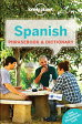 Lonely Planet Spanish Phrasebook & Dictionary LONELY PLANET SPANISH PHRAS-7E [ Lonely Planet ]