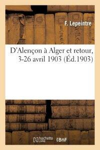 D'Alencon a Alger Et Retour, 3-26 Avril 1903 FRE-DALENCON A ALGER ET RETOUR (Histoire) [ F. Lepeintre ]
