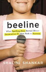 Beeline: What Spelling Bees Reveal about Generation Z's New Path to Success BEELINE [ Shalini Shankar ]