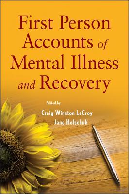 洋書, SOCIAL SCIENCE First Person Accounts of Mental Illness and Recovery 1ST PERSON ACCOUNTS OF MENTAL Craig W. LeCroy