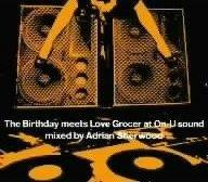 The Birthday meets Love Grocer at On-U Sound Mixed by Adrian Sherwood画像