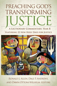 Preaching God's Transforming Justice: A Lectionary Commentary, Year B PREACHING GODS TRANSFORMING JU [ Ronald J. Allen ]