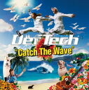 CATCH THE WAVE [ Def Tech ]