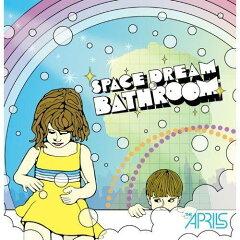 【送料無料】SPACE DREAM BATHROOM [ エイプリルズ ]
