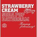 Strawberry Cream Soda Pop Daydream(CD+DVD) [ Tommy february6 ]