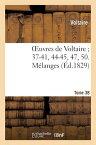 Oeuvres de Voltaire; 37-41, 44-45, 47, 50. Melanges. T. 38 FRE-OEUVRES DE VOLTAIRE 37-41 (Litterature) [ Voltaire ]