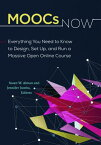 MOOCs Now: Everything You Need to Know to Design, Set Up, and Run a Massive Open Online Course MOOCS NOW [ Susan W. Alman ]