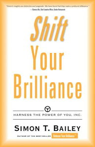 Shift Your Brilliance: Harness the Power of You, Inc. SHIFT YOUR BRILLIANCE [ Simon T. Bailey ]