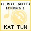【送料無料】ULTIMATE WHEELS(初回限定盤1)