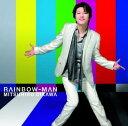 RAINBOW-MAN [ 及川光博 ]