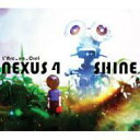 【送料無料】NEXUS 4/SHINE [ L'Arc〜en〜Ciel ]