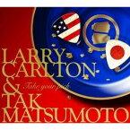 TAKE YOUR PICK [ Larry Carlton & Tak Matsumoto ]