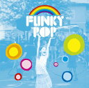 FUNKY POP