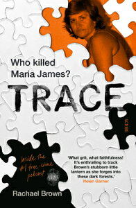 Trace: Who Killed Maria James? TRACE [ Rachael Brown ]