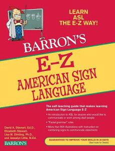 Barron's E-Z American Sign Language BARRON E-Z AMER SIGN LANGUAGE (Barron's E-Z) [ David A. Stewart ]