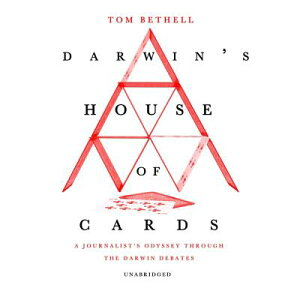 Darwin's House of Cards: A Journalist's Odyssey Through the Darwin Debates DARWINS HOUSE OF CARDS D [ Tom Bethell ]