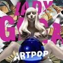 アートポップ -デラックス・エディション(初回限定盤 CD+DVD) [ Lady Gaga ]