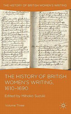 The History of British Women's Writing, 1610-1690: Volume Three HIST OF BRITISH WOMENS WRITI...