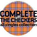 【楽天ブックスならいつでも送料無料】【CDポイント3倍対象商品】COMPLETE THE CHECKERS all si...