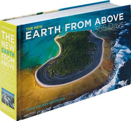 The New Earth from Above: 365 Days NEW EARTH FROM ABOVE 365 DAYS [ Yann Arthus-Bertrand ]