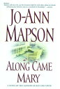 【送料無料】Along Came Mary: A Bad Girl Creek Novel [ Jo-Ann Mapson ]