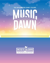「THE IDOLM@STER SHINY COLORS -MUSIC DAWN-」