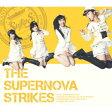 THE SUPERNOVA STRIKES (初回限定盤A CD+2Blu-ray)