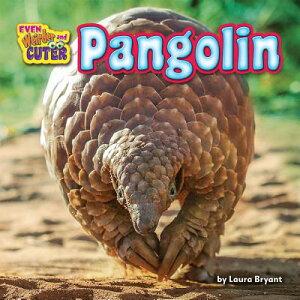 Pangolin PANGOLIN (Even Weirder and Cuter) [ Laura Bryant ]