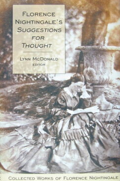 Florence Nightingaleas Suggestions for Thought: Collected Works of Florence Nightingale, Volume 11 FLORENCE NIGHTINGALEAS SUGGEST (Collected Works of Florence Nightingale) [ Lynn McDonald ]