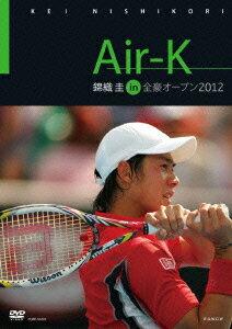 「Air-K 錦織圭 in 全豪オープン 2012」のパッケージ