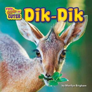 Dik-Dik DIK DIK (Even Weirder and Cuter) [ Marilyn Brigham ]