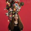 DREAM (初回盤 CD+DVD) [ YU-A ]