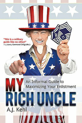 My Rich Uncle: An Informal Guide to Maximizing Your Enlistment in the United States Air Force画像