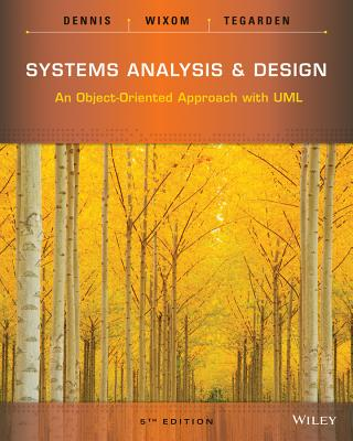 Systems Analysis and Design: An Object-Oriented Approach with UML [ Alan Dennis ]