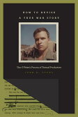 How to Revise a True War Story: Tim O'Brien's Process of Textual Production [ John K. Young ]
