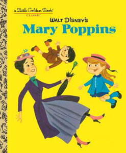 Walt Disney's Mary Poppins (Disney Classics) WALT DISNEYS MARY POPPINS (DIS (Little Golden Book) [ Annie North Bedford ]