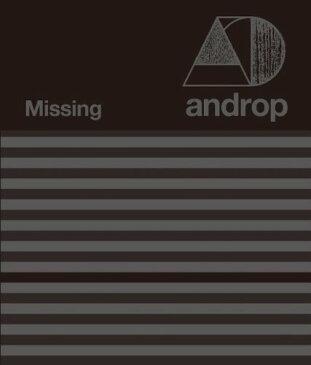 Missing(初回限定CD+キーホルダー) [ androp ]