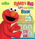 ELMO'S BIG LIFT-AND-LOOK BOOK(BB) [ ANNA ROSS ]