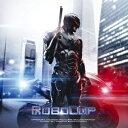 【送料無料】「ロボコップ」オリジナル・サウンドトラック [ (オリジナル・サウンドトラック) ]