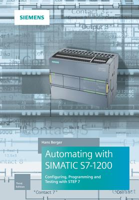Automating with Simatic S7-1200: Configuring, Programming and Testing with Step 7 Basic画像