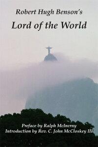 Lord of the World LORD OF THE WORLD [ Robert Hugh Benson ]