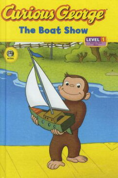 Curious George: The Boat Show CURIOUS GEORGE THE BOAT SHOW B (Curious George: Level 1) [ Kate O'Sullivan ]