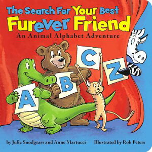 The Search for Your Best Furever Friend: An Animal Alphabet Adventure SEARCH FOR YOUR BEST FUREVER F [ Julie Snodgrass ]