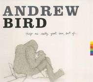 【楽天ブックス】【輸入盤】Things Are Really Great Here Sort Of [ Andrew Bird ]