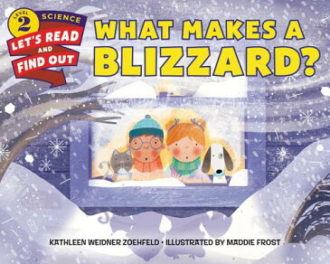 What Makes a Blizzard? WHAT MAKES A BLIZZARD (Let's-Read-And-Find-Out Science 2) [ Kathleen Weidner Zoehfeld ]